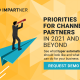 Priorities for Channel Partners in 2021 and Beyond